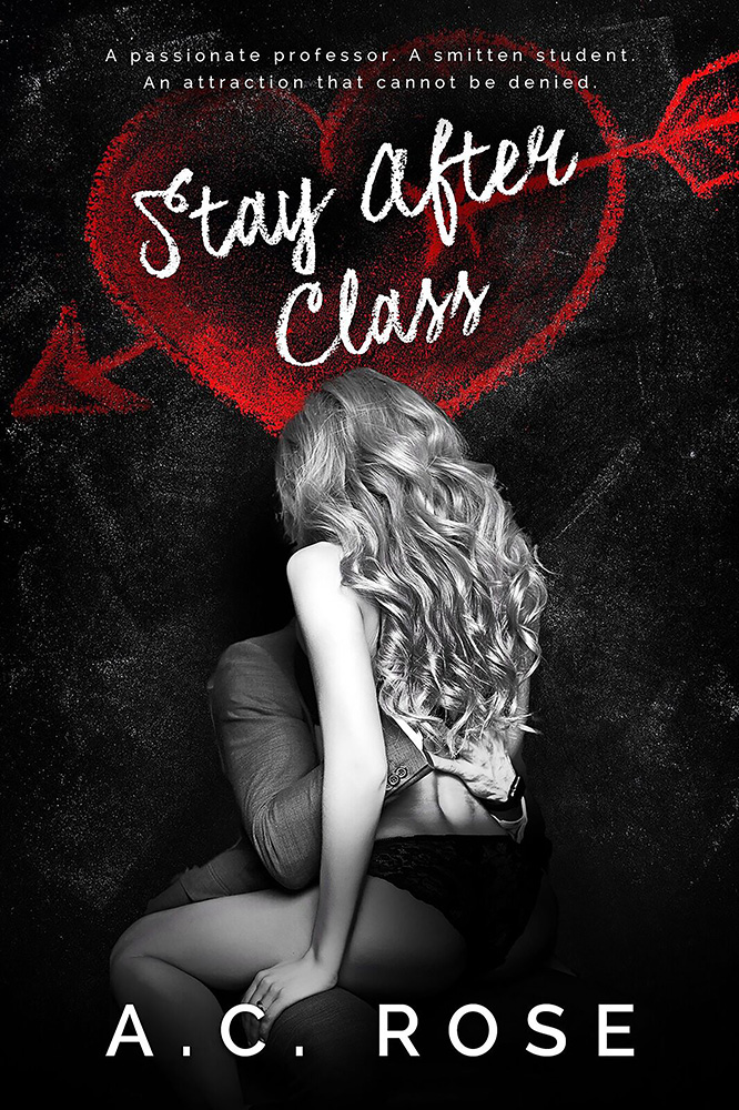 STAY AFTER CLASS Cover - A.C. Rose